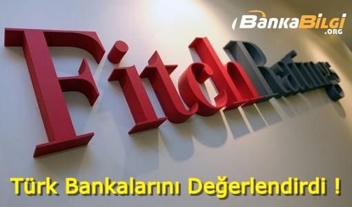 Fitch Ratings Türkiye 'deki Bankaları İnceledi