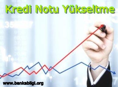 Kredi Notu Arttırma