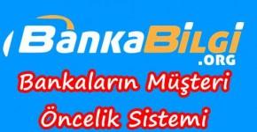 Bankaların müşteri öncelik sistemi
