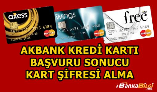 Akbank Kredi Kartı Başvuru Sonucu ve Kart Şifresi