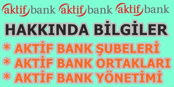 Aktif Bank Hakkında Bilgi