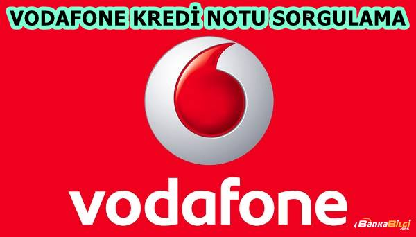 Ücretsiz Vodafone Kredi Notu Sorgulama