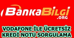 Vodafone Kredi Notu Sorgulama Ücretsiz