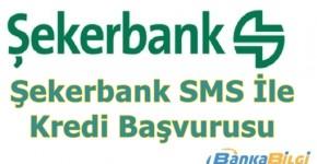 Şekerbank Sms İle İhtiyaç Kredisi Başvurusu www.bankabilgi.org