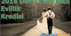 2016 Yılı Devlet Destekli Evlilik Kredisi www.bankabilgi.org