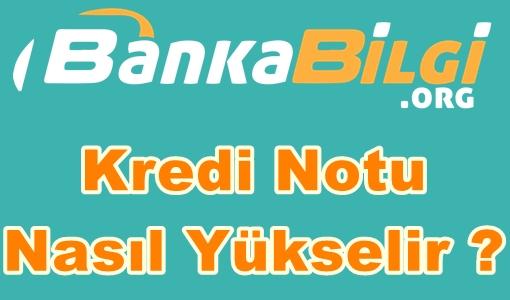 Kredi Notu Nasıl Yükselir ? http://www.bankabilgi.org/?p=683&preview=true